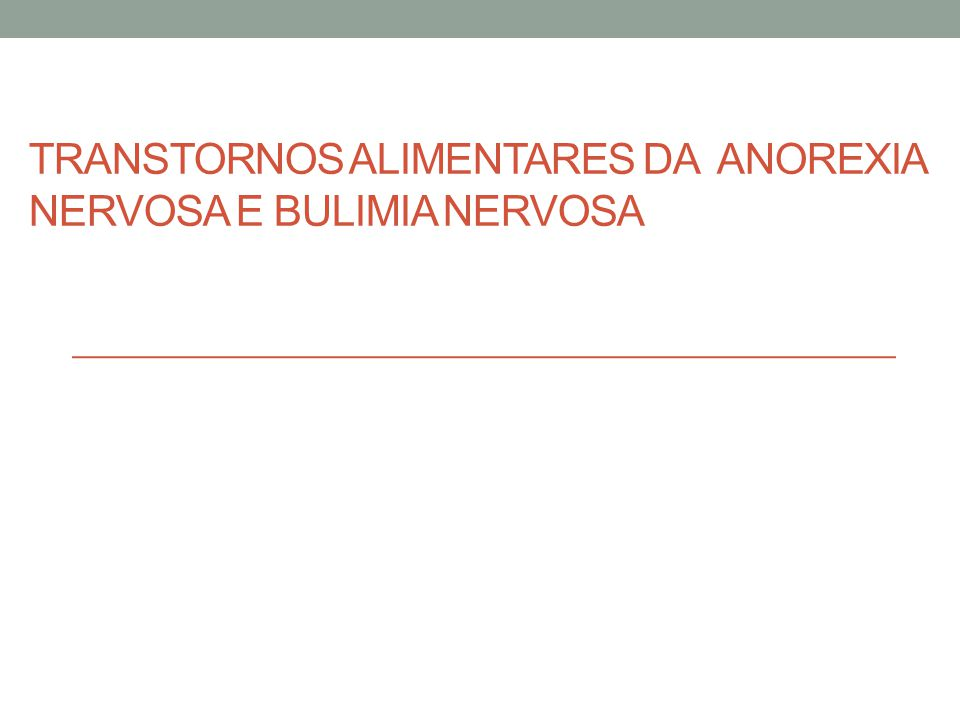 Transtornos Alimentares da anorexia nervosa e bulimia nervosa
