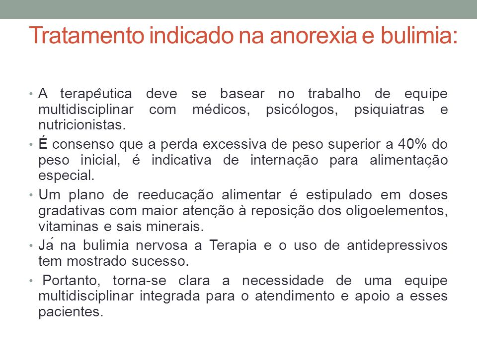 Tratamento indicado na anorexia e bulimia: