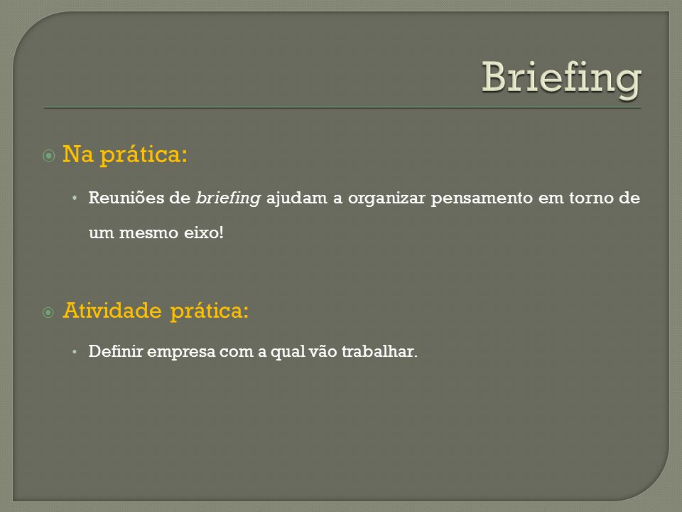 Briefing Na prática: Atividade prática: