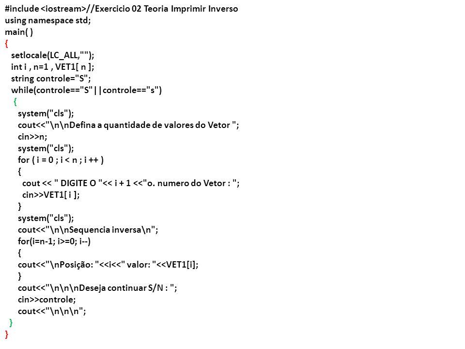 #include <iostream>//Exercicio 02 Teoria Imprimir Inverso
