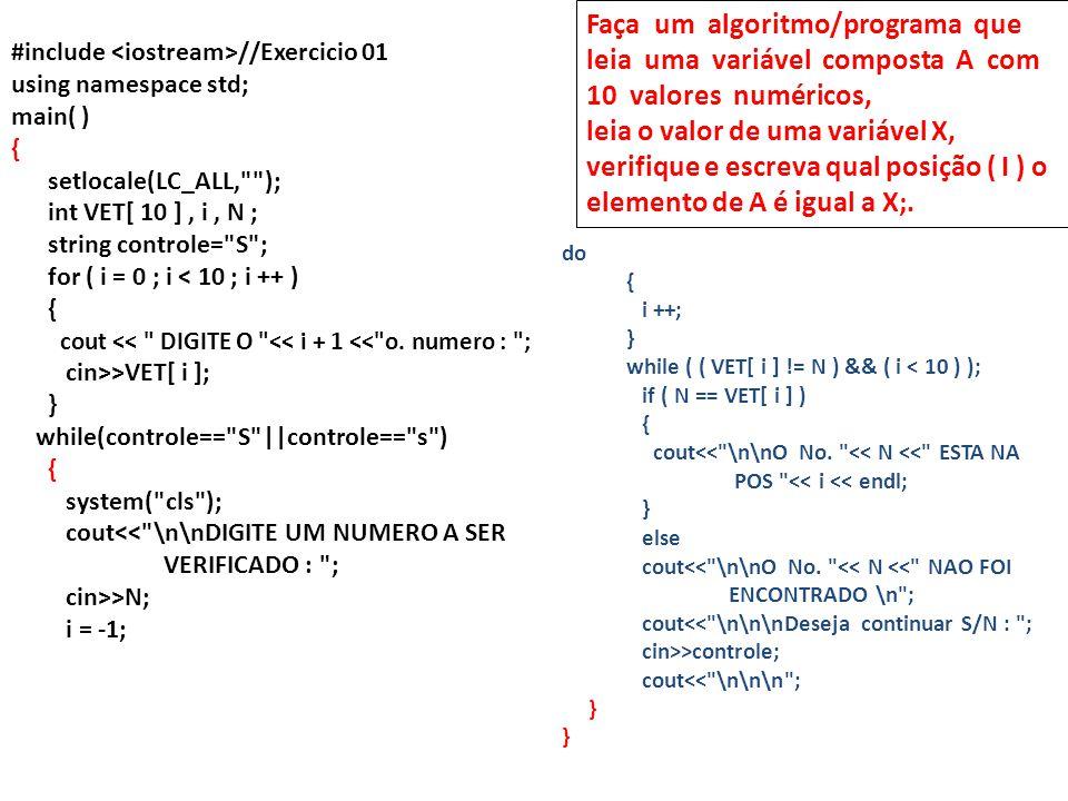 Faça um algoritmo/programa que leia uma variável composta A com 10 valores numéricos,