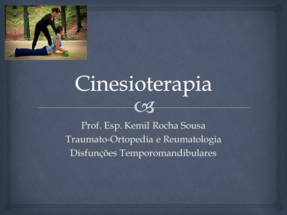 Cinesioterapia Prof. Esp. Kemil Rocha Sousa