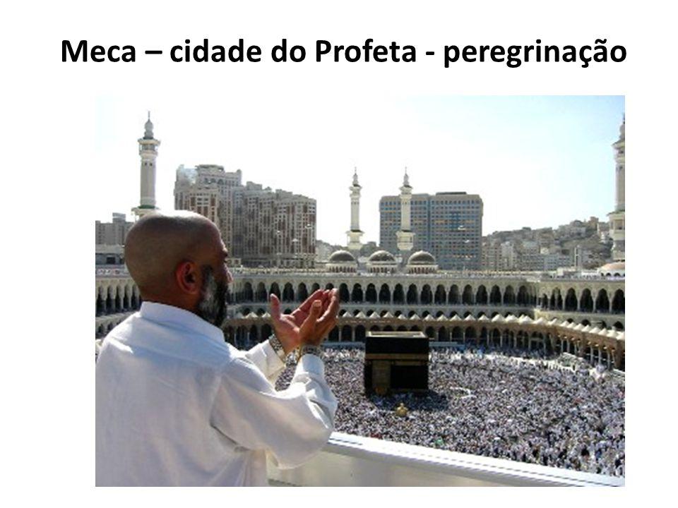 Meca – cidade do Profeta - peregrinação