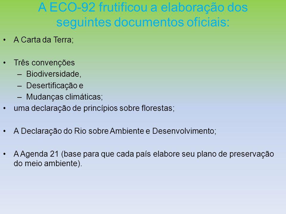 A ECO-92 frutificou a elaboração dos seguintes documentos oficiais: