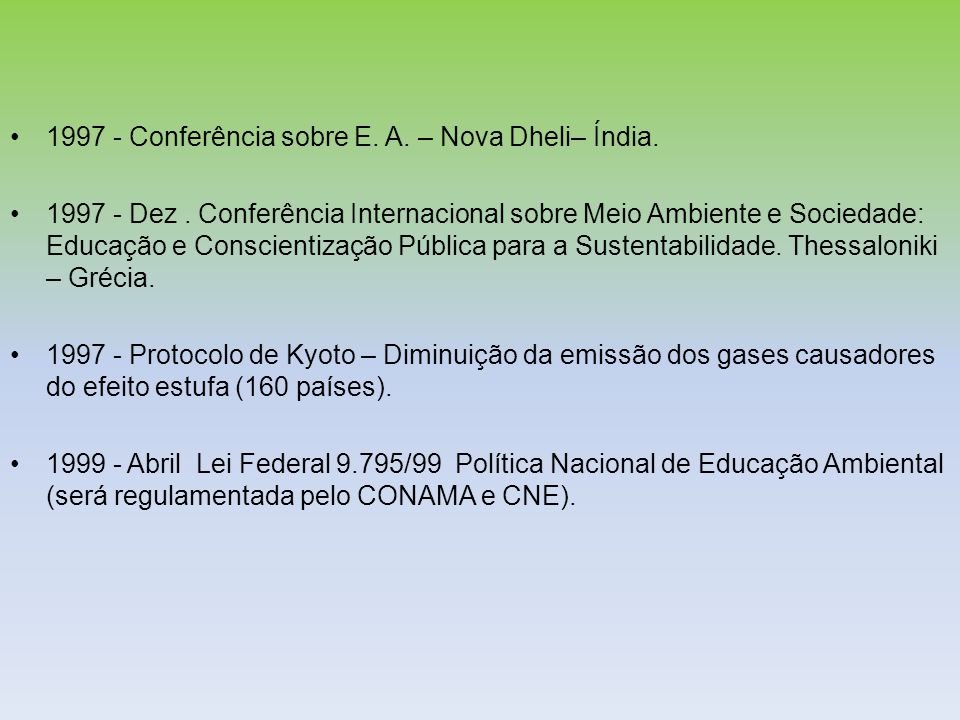 1997 - Conferência sobre E. A. – Nova Dheli– Índia.