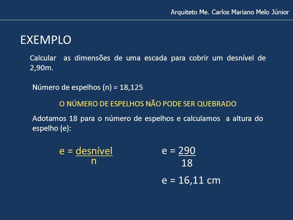 EXEMPLO e = desnível e = 290 n 18 e = 16,11 cm