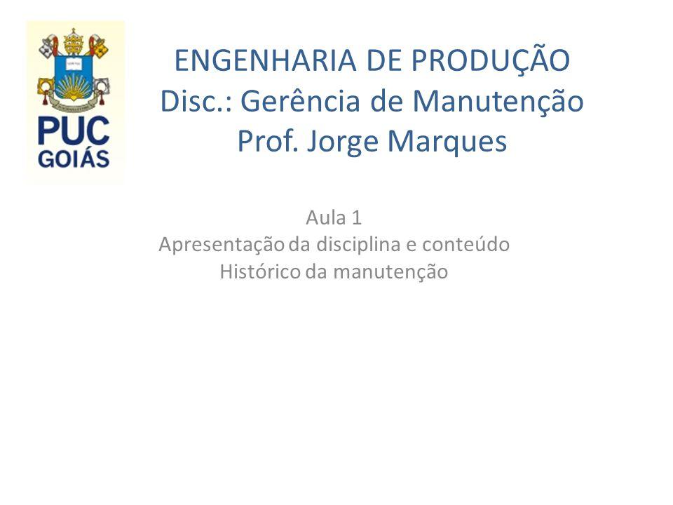 Aula 1 Apresentação da disciplina e conteúdo Histórico da manutenção