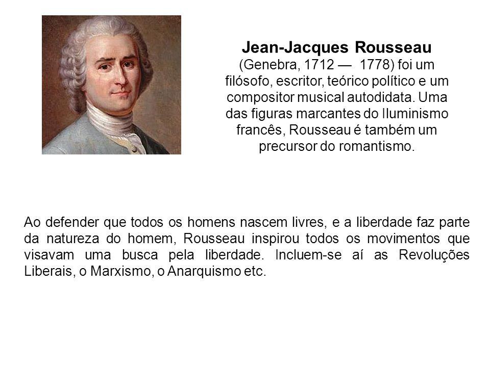 Jean-Jacques Rousseau (Genebra, 1712 — 1778) foi um filósofo, escritor, teórico político e um compositor musical autodidata. Uma das figuras marcantes do Iluminismo francês, Rousseau é também um precursor do romantismo.