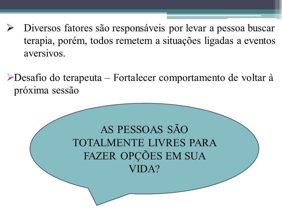 AS PESSOAS SÃO TOTALMENTE LIVRES PARA FAZER OPÇÕES EM SUA VIDA