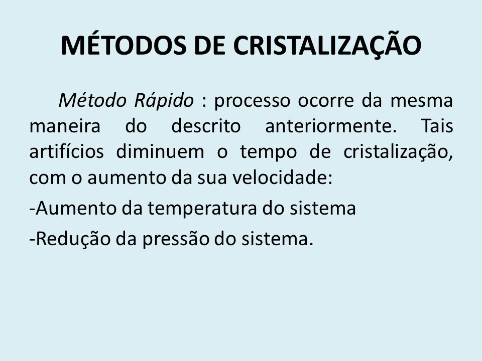 MÉTODOS DE CRISTALIZAÇÃO