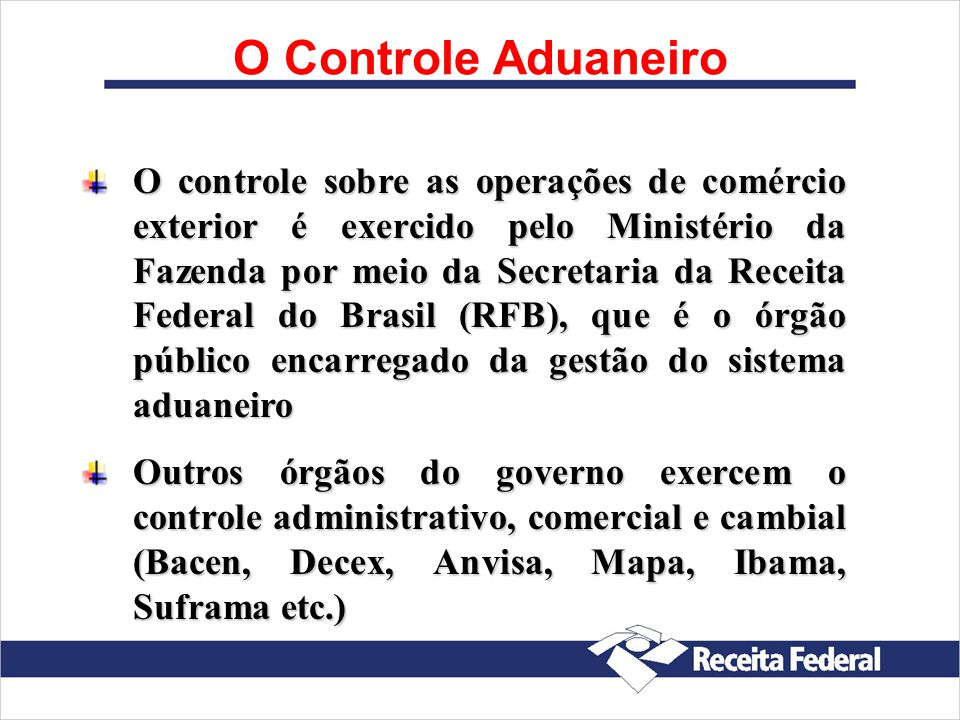 O Controle Aduaneiro