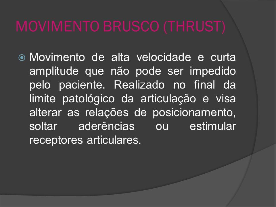 MOVIMENTO BRUSCO (THRUST)
