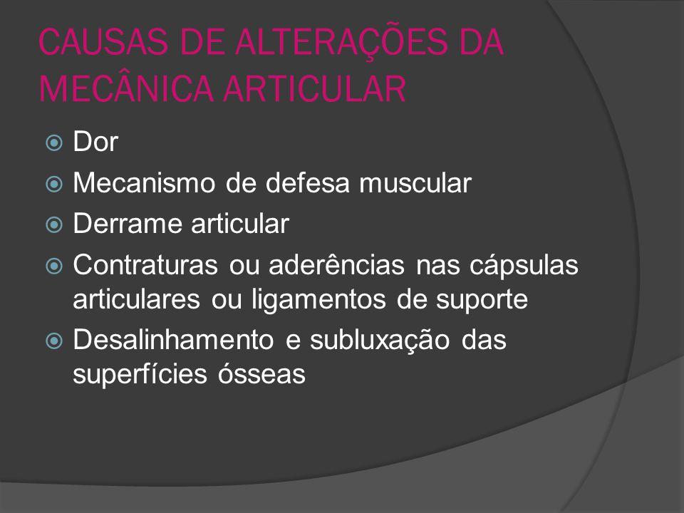 CAUSAS DE ALTERAÇÕES DA MECÂNICA ARTICULAR