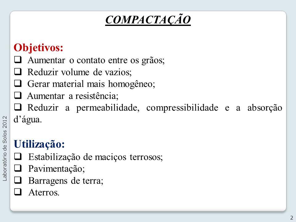 COMPACTAÇÃO Objetivos: Utilização: Aumentar o contato entre os grãos;