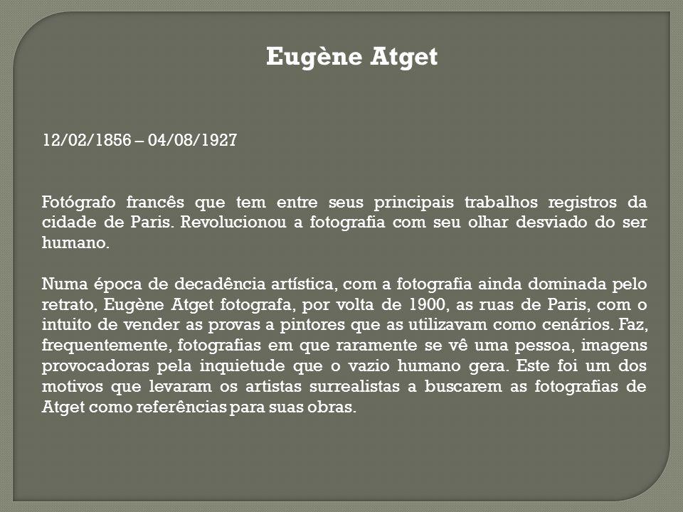 Eugène Atget 12/02/1856 – 04/08/1927.
