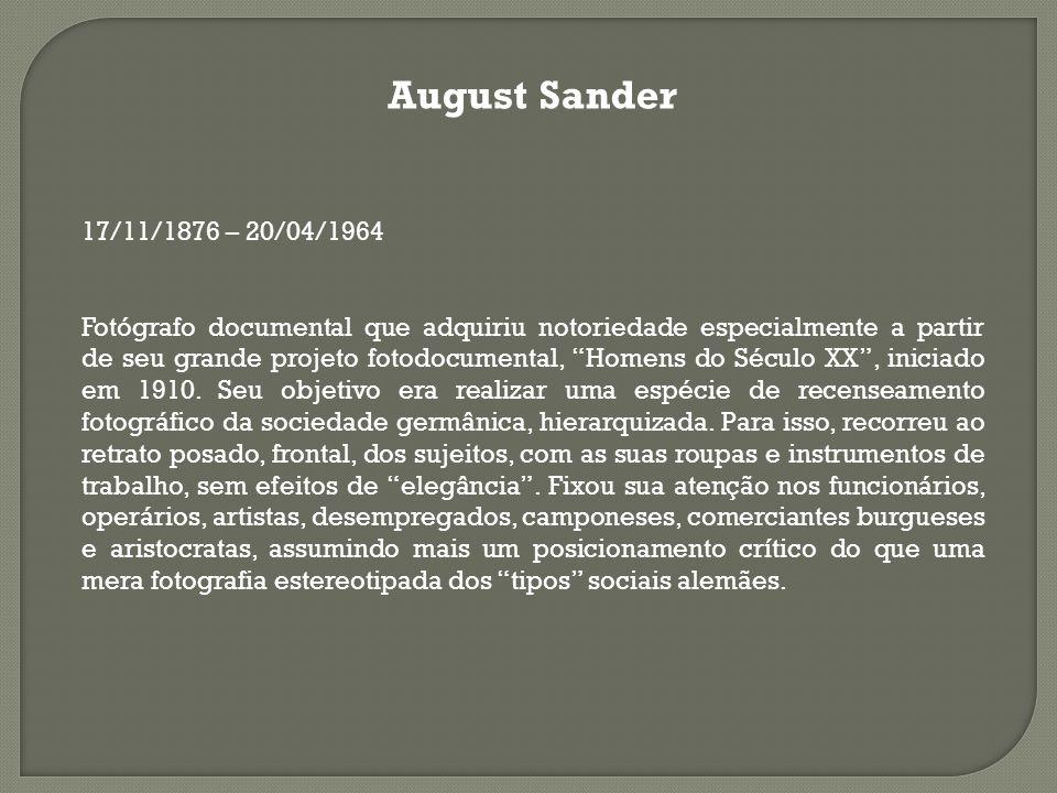 August Sander 17/11/1876 – 20/04/1964.