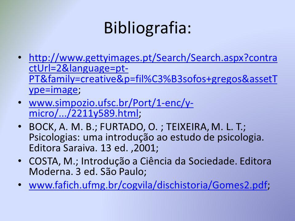 Bibliografia: http://www.gettyimages.pt/Search/Search.aspx contractUrl=2&language=pt-PT&family=creative&p=fil%C3%B3sofos+gregos&assetType=image;