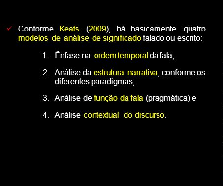 Conforme. Keats. (2009), há basicamente