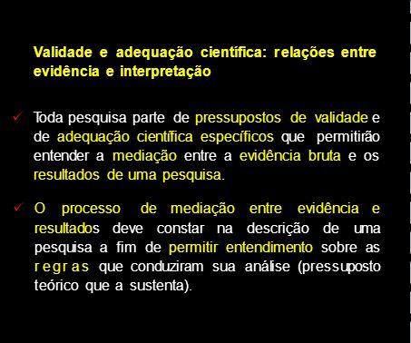 Validade e adequação científica: r elações entre evidência e interpretação