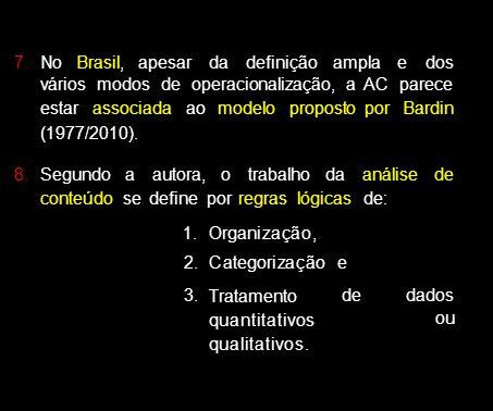 7. No Brasil, apesar da definição