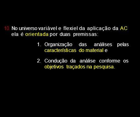 No universo vari ável e flexi el da apli cação da AC ela é ori entada por duas premissas: