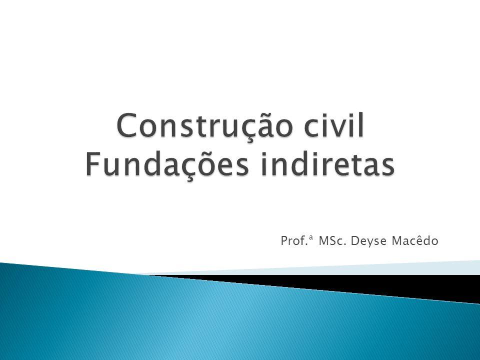 Construção civil Fundações indiretas