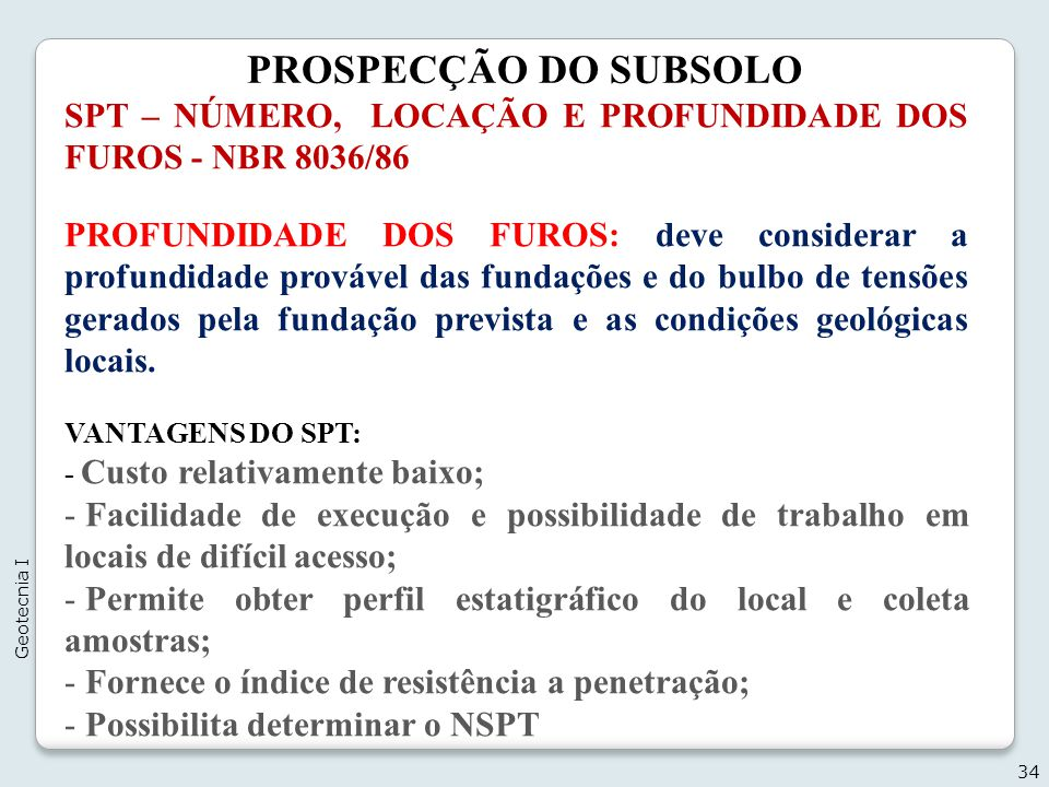 PROSPECÇÃO DO SUBSOLO SPT – NÚMERO, LOCAÇÃO E PROFUNDIDADE DOS FUROS - NBR 8036/86.