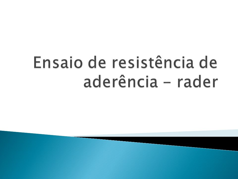 Ensaio de resistência de aderência - rader