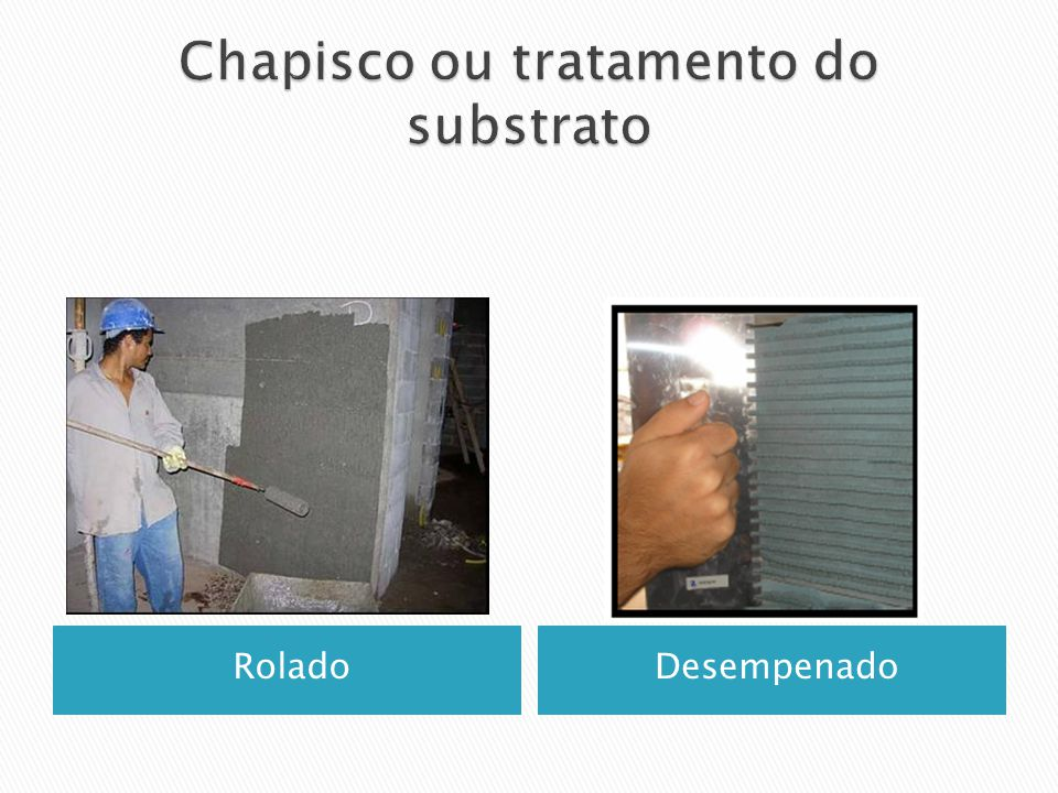 Chapisco ou tratamento do substrato
