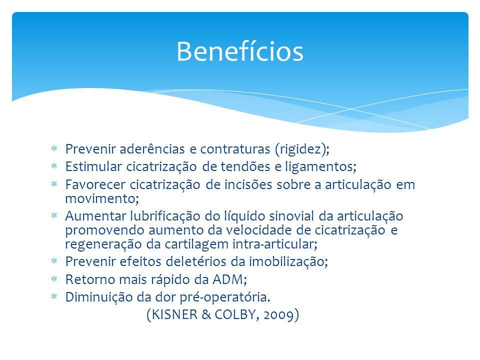 Benefícios Prevenir aderências e contraturas (rigidez);