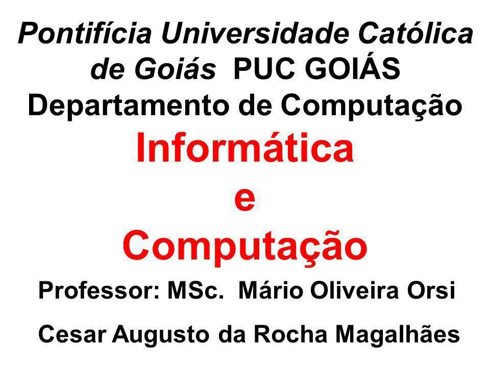 Pontifícia Universidade Católica de Goiás PUC GOIÁS Departamento de Computação Informática e Computação