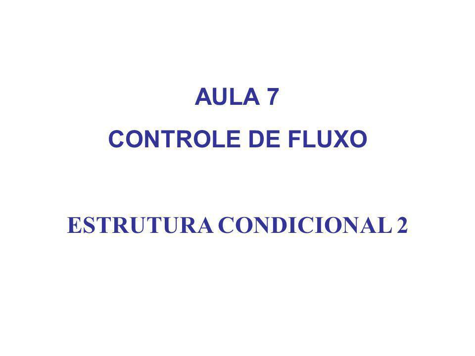 ESTRUTURA CONDICIONAL 2