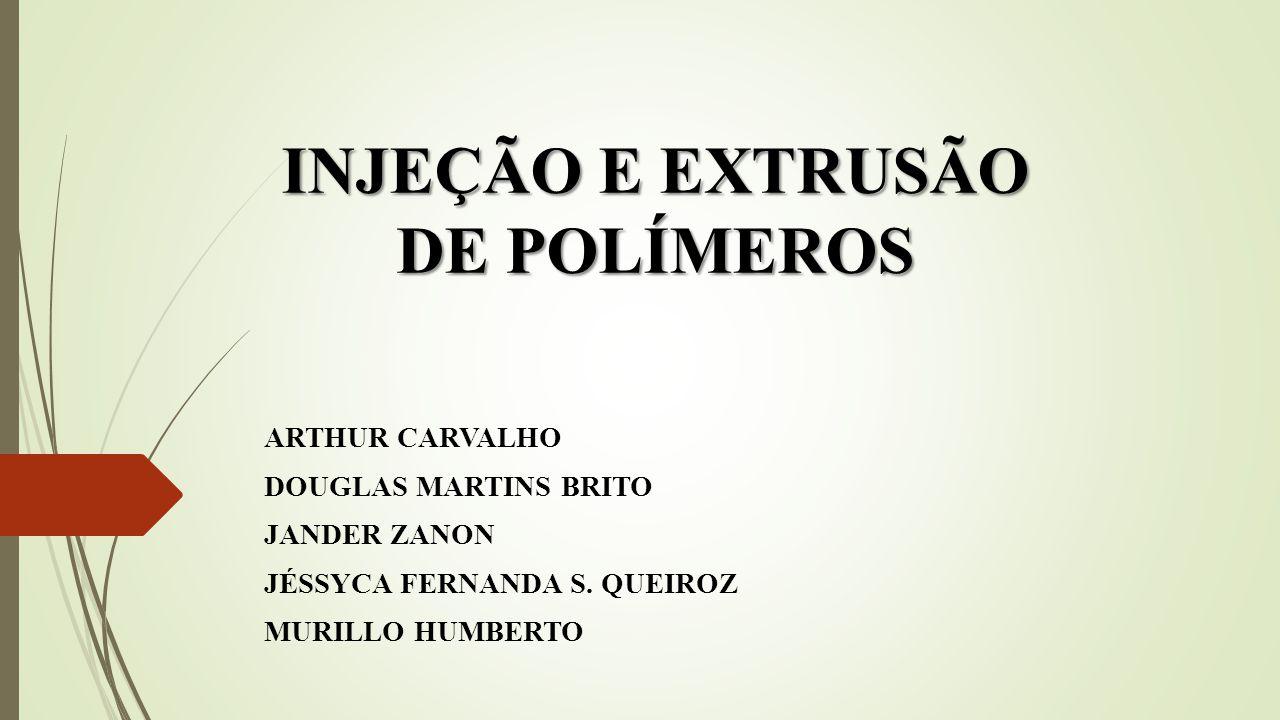 INJEÇÃO E EXTRUSÃO DE POLÍMEROS