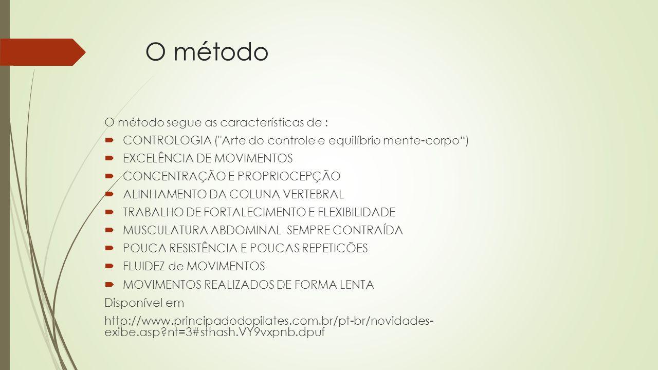O método O método segue as características de :