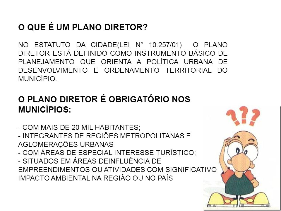 O PLANO DIRETOR É OBRIGATÓRIO NOS MUNICÍPIOS: