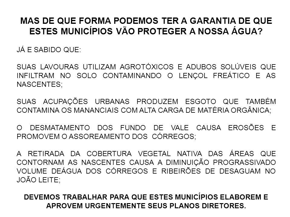 MAS DE QUE FORMA PODEMOS TER A GARANTIA DE QUE ESTES MUNICÍPIOS VÃO PROTEGER A NOSSA ÁGUA
