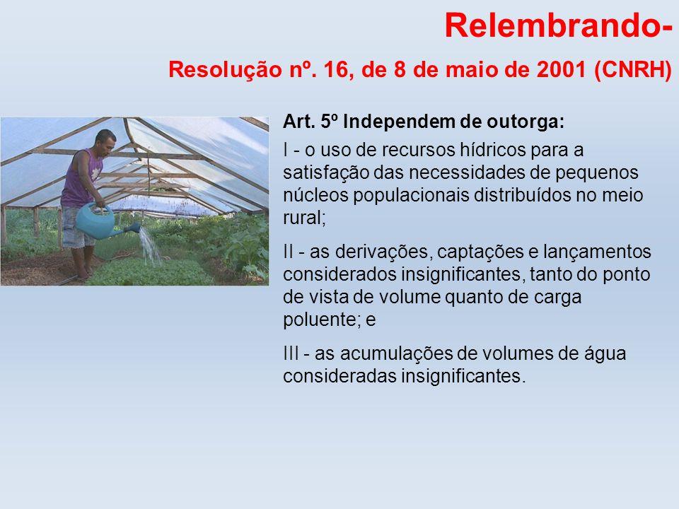 Relembrando- Resolução nº. 16, de 8 de maio de 2001 (CNRH)