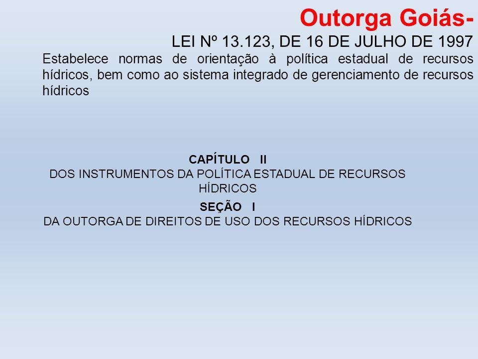 Outorga Goiás- LEI Nº 13.123, DE 16 DE JULHO DE 1997