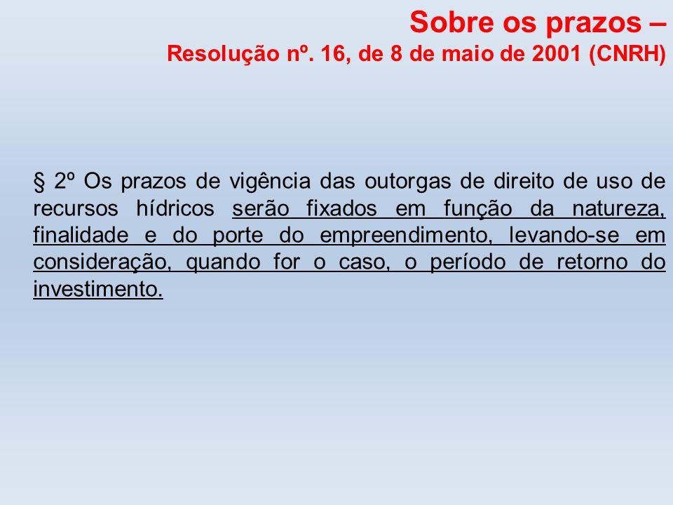 Sobre os prazos – Resolução nº. 16, de 8 de maio de 2001 (CNRH)