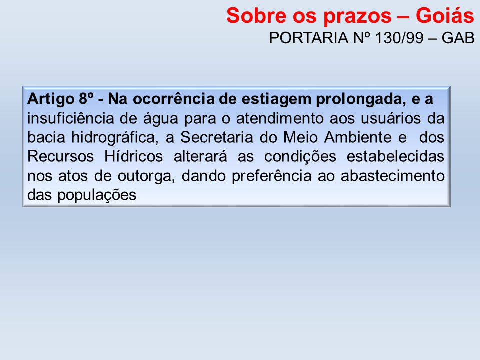 Sobre os prazos – Goiás PORTARIA Nº 130/99 – GAB