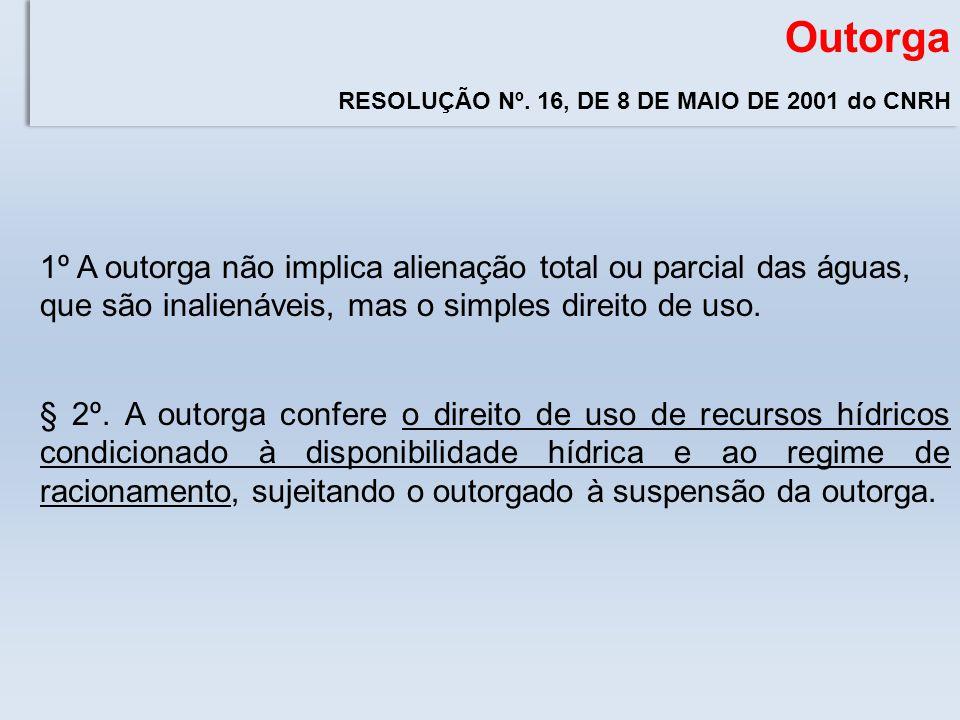 Outorga RESOLUÇÃO Nº. 16, DE 8 DE MAIO DE 2001 do CNRH.