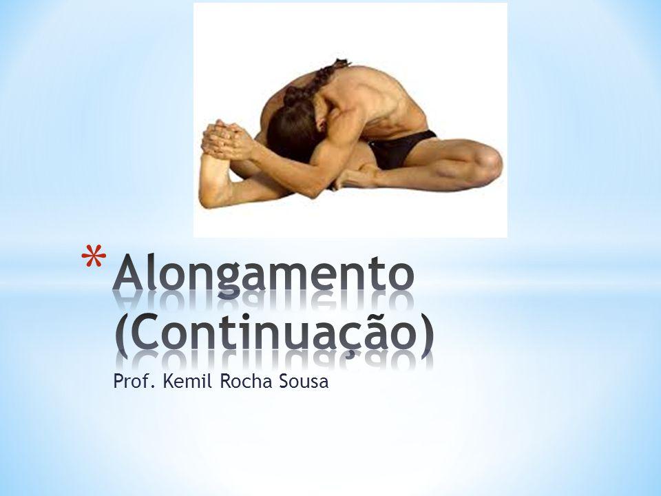 Alongamento (Continuação)