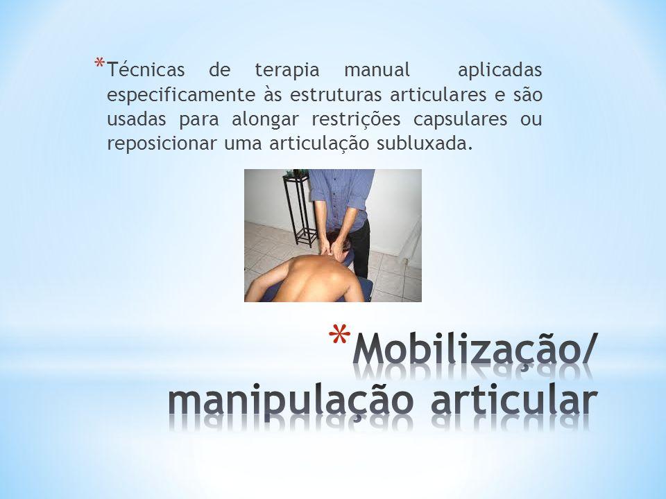 Mobilização/ manipulação articular