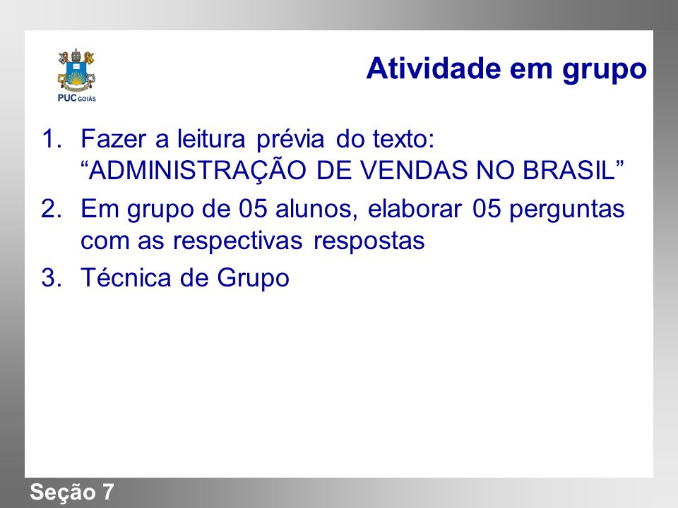Atividade em grupo Fazer a leitura prévia do texto: ADMINISTRAÇÃO DE VENDAS NO BRASIL