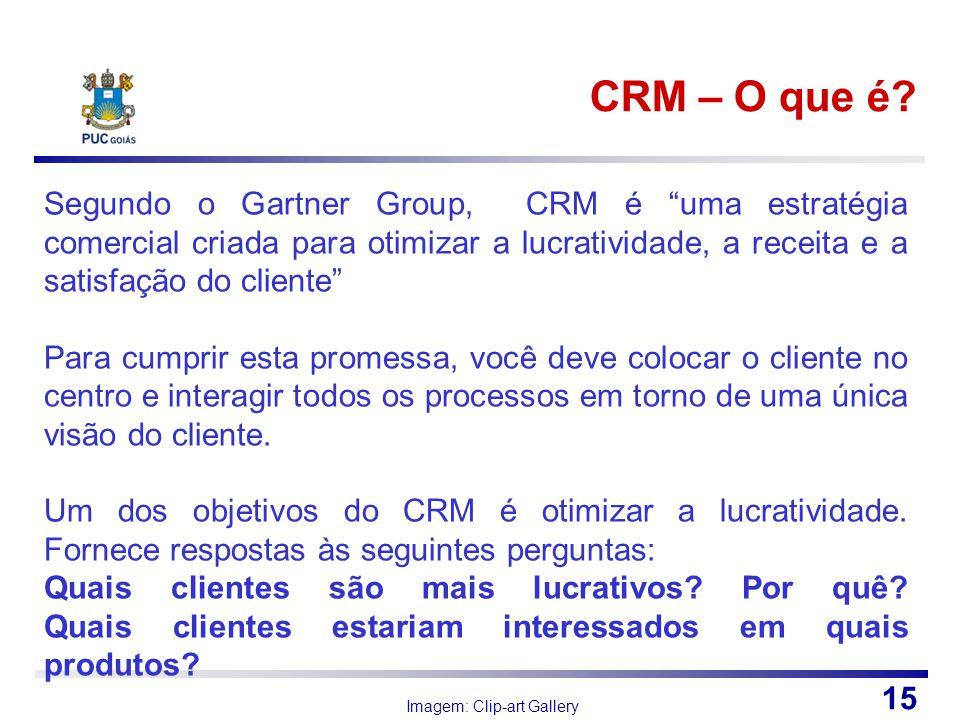 CRM – O que é Segundo o Gartner Group, CRM é uma estratégia comercial criada para otimizar a lucratividade, a receita e a satisfação do cliente
