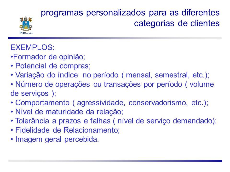 programas personalizados para as diferentes categorias de clientes