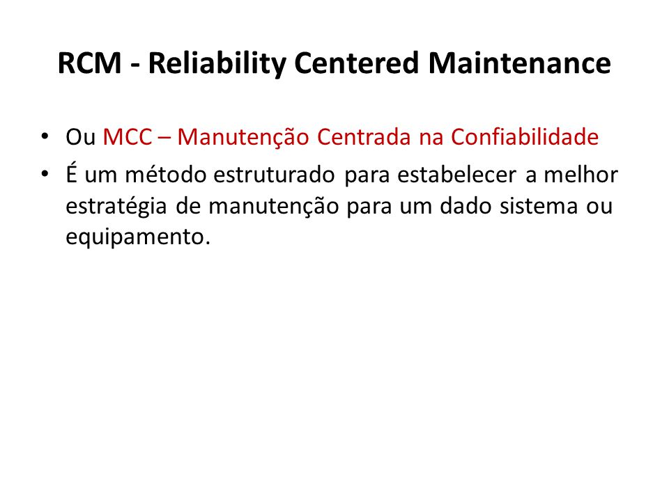 RCM - Reliability Centered Maintenance
