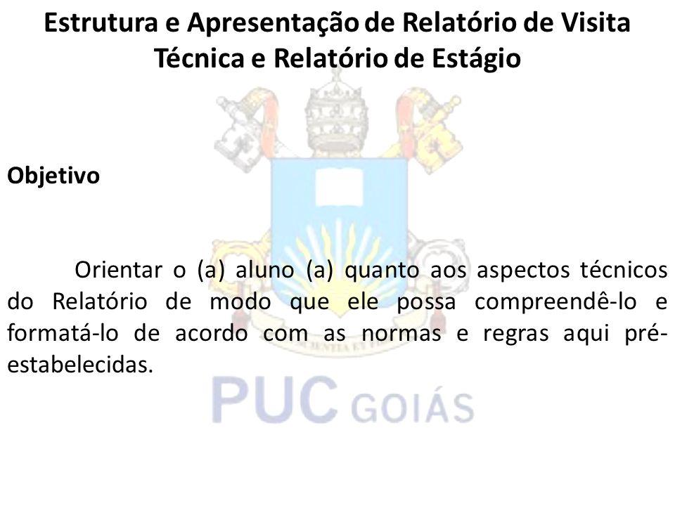 Estrutura e Apresentação de Relatório de Visita Técnica e Relatório de Estágio