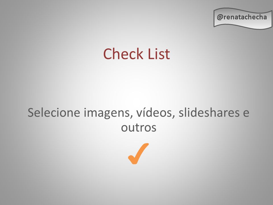 Selecione imagens, vídeos, slideshares e outros ✔