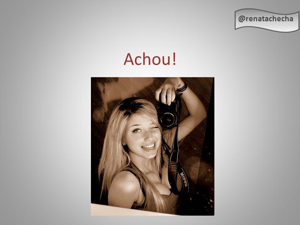 @renatachecha Achou!
